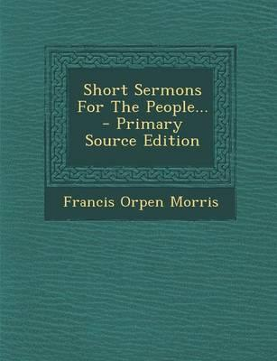 Short Sermons for the People...