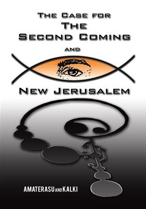 The Case for the Second Coming and New Jerusalem