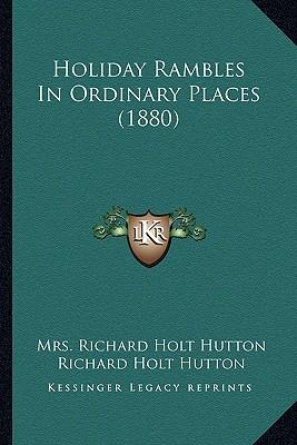 Holiday Rambles in Ordinary Places (1880)