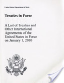 Treaties in Force 2010: A List of Treaties and Other International Agreements of the United States in Force on January 1, 2010: A List of Treaties and