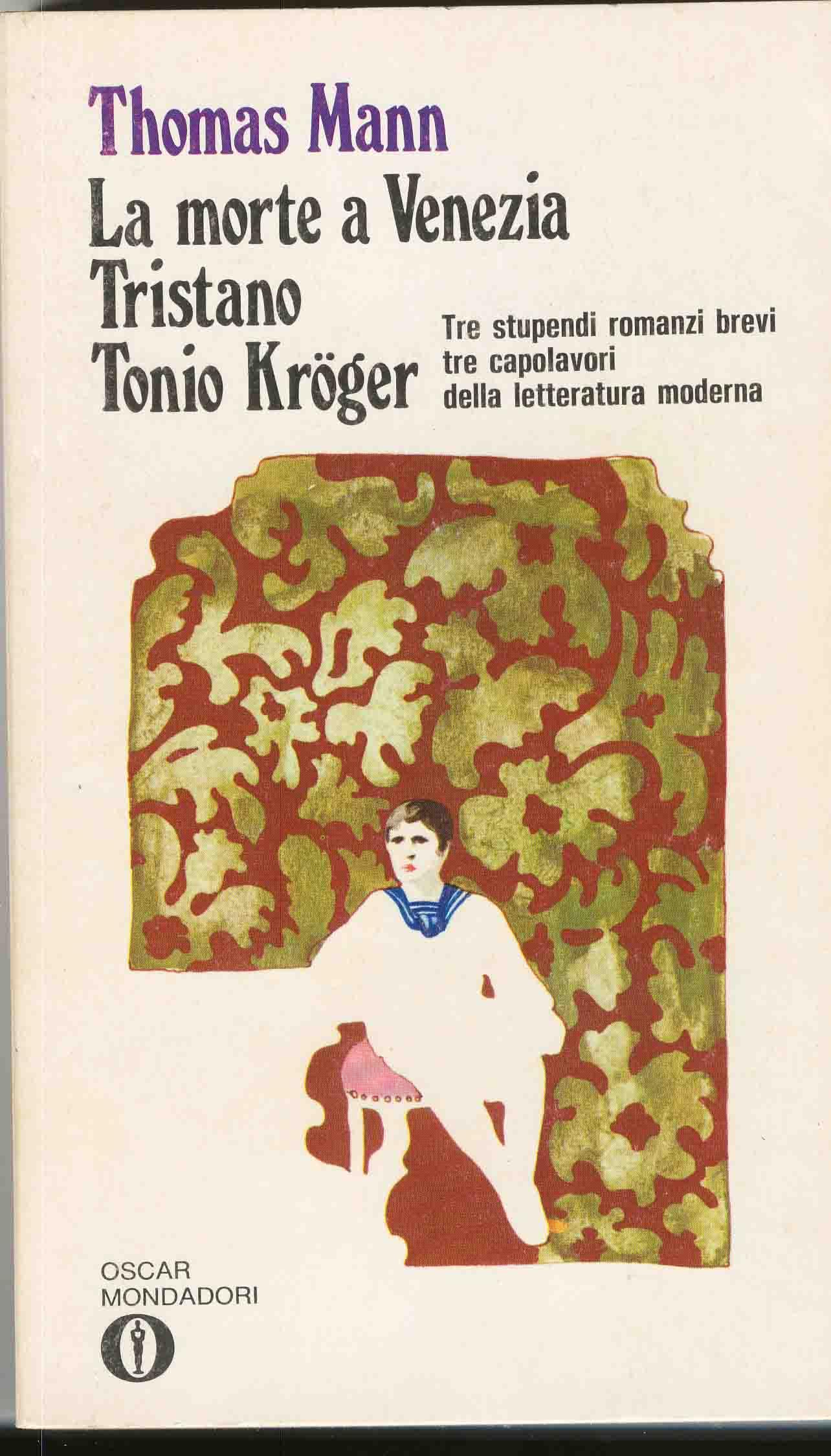La morte a Venezia. Tristano. Tonio Kröger.