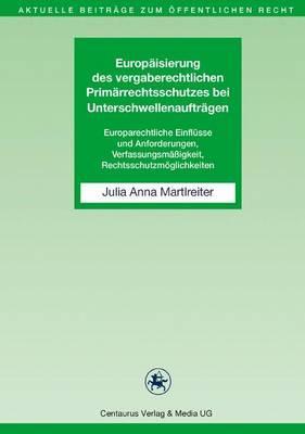 Europäisierung Des Vergaberechtlichen Primärrechtsschutzes Bei Unterschwellenaufträgen