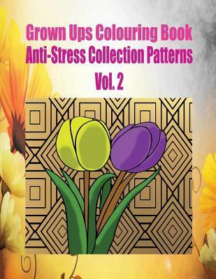 Grown Ups Colouring Book Anti-Stress Collection Patterns Vol. 2 Mandalas