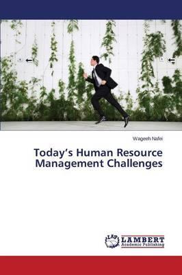 Today's Human Resource Management Challenges