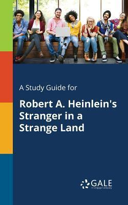 A Study Guide for Robert A. Heinlein's Stranger in a Strange Land