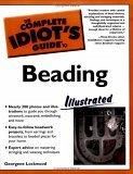 The Complete Idiot's Guide to Beading, Illustrated