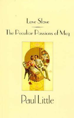 Love Slave & the Peculiar Passions of Lady Meg