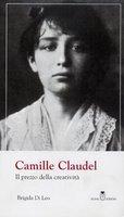 Camille Claudel. Il prezzo della creatività