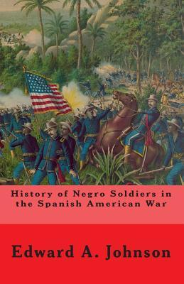 History of Negro Soldiers in the Spanish American War