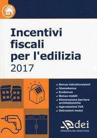 Incentivi fiscali per l'edilizia 2017