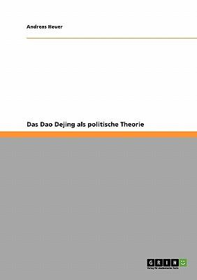 Das Dao Dejing als politische Theorie