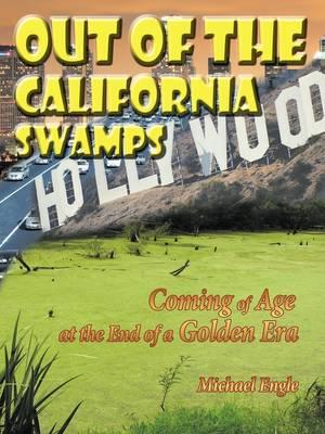 Out of the California Swamps