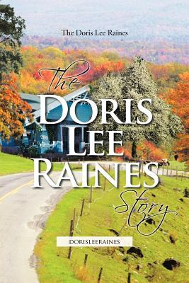 The Doris Lee Raines Story