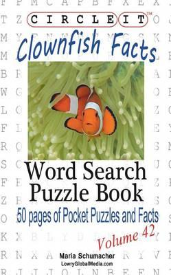 Circle It, Clownfish Facts, Word Search, Puzzle Book