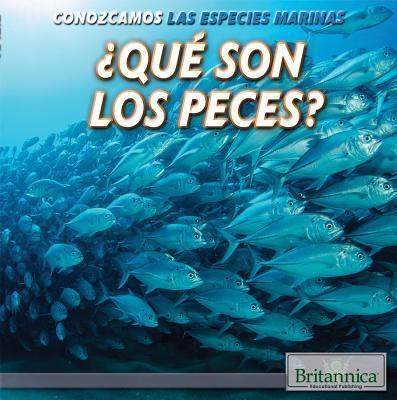 Qué son los peces?/...
