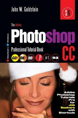The Adobe Photoshop Cc Professional Tutorial - Macintosh/Windows