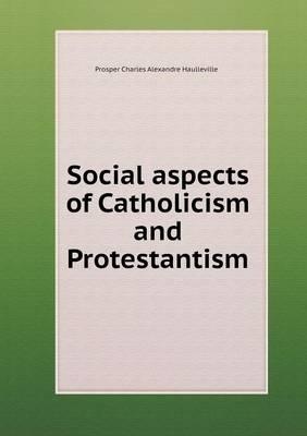 Social Aspects of Catholicism and Protestantism