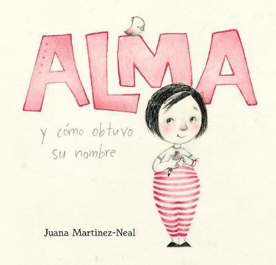 Alma y cómo obtuvo su nombre/ Alma and How She Got Her Name