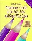Programmer's Guide to the EGA, VGA, and Super VGA Cards
