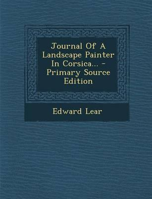 Journal of a Landscape Painter in Corsica... - Primary Source Edition