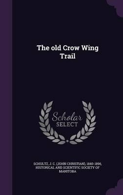 The Old Crow Wing Trail