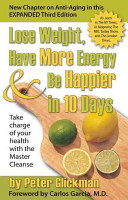 Lose Weight, Have More Energy and Be Happier in 10 Days