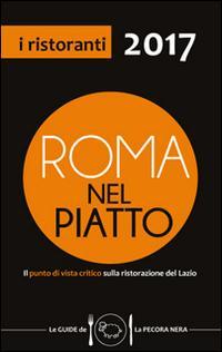 Roma nel piatto 2017. Il punto di vista critico sulla ristorazione del Lazio