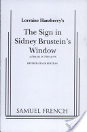 Lorraine Hansberry's The Sign in Sidney Brustein's Window