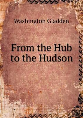 From the Hub to the Hudson