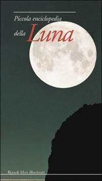 Piccola enciclopedia della luna