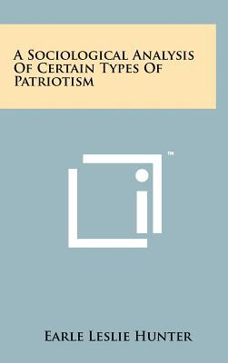 A Sociological Analysis of Certain Types of Patriotism