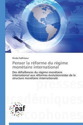 Penser la Reforme du Regime Monétaire International