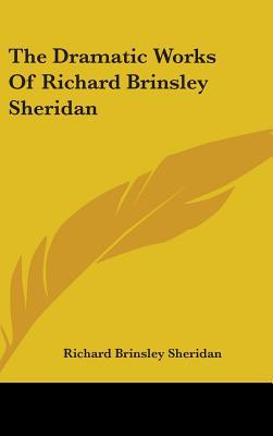 The Dramatic Works Of Richard Brinsley Sheridan