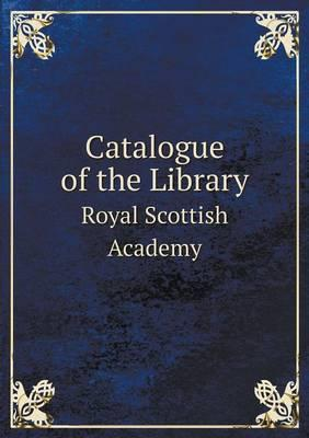 Catalogue of the Library Royal Scottish Academy
