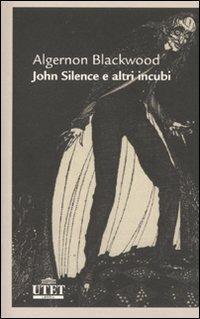 John Silence e altri...