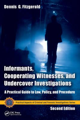Informants, Cooperating Witnesses, and Undercover Investigations