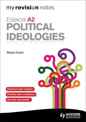 Edexcel A2 Political Ideologies. Moyra Grant