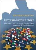 Le vie del servizio civile. Giovani e virtù civiche tra Europa unita e processo di globalizzazione