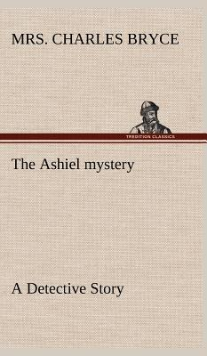 The Ashiel mystery A Detective Story