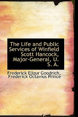 The Life and Public Services of Winfield Scott Hancock, Major-general, U. S. A.