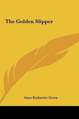 The Golden Slipper the Golden Slipper