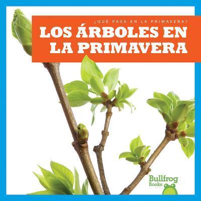 Los árboles en la primavera / Trees in Spring