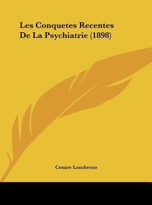 Les Conquetes Recentes de La Psychiatrie (1898)