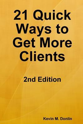 21 Quick Ways to Get More Clients