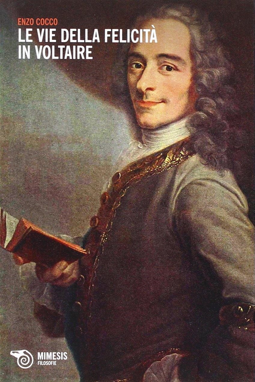 Le vie della felicità in Voltaire