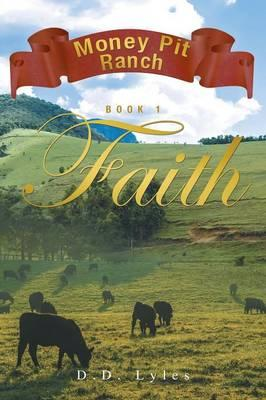 Money Pit Ranch Book 1 Faith