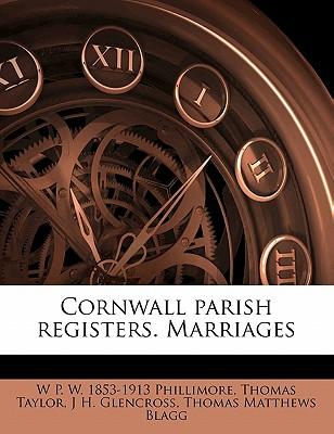 Cornwall Parish Registers. Marriages