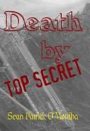 Death by TOP SECRET