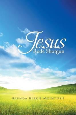 Jesus Rode Shotgun