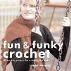 Fun and Funky Crochet